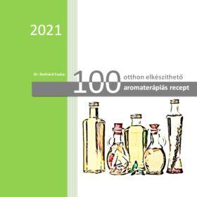 Dr. Gothárd Csaba: 100 Otthon elkészíthető aromaterápiás recept (E-könyv)
