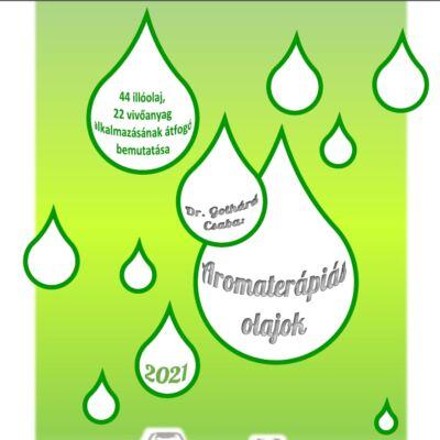 Dr. Gothárd Csaba: Aromaterápiás kisokos