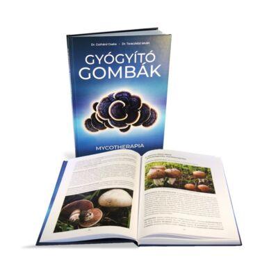 Könyv: Dr. Gothárd Csaba, Dr. Taracközi István: Gyógyító gombák - Mycotherapia